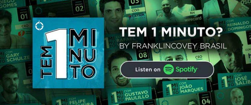 Tem 1 Minuto? A FranklinCovey Brasil lança um novo podcast!